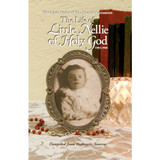 The Life Of Little Nellie Of Holy God: The Little Violet Of The Blessed Sacrament