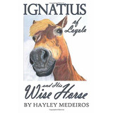 Ignatius of Loyola and His Wise Horse