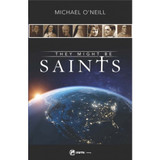 They Might Be Saints: On the Path to Sainthood in America