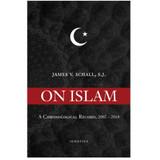 On Islam - A Chronological Record, 2002-2018