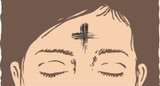 Ash Wednesday: The Beginning of Lent