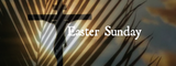 Meditations for Holy Week: Easter Sunday