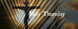 Meditations for Holy Week: Holy Thursday