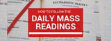 How to Follow the Daily Mass Readings