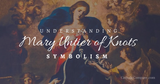 Understanding the Mary Untier of Knots Painting Symbolism