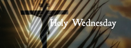 Meditations for Holy Week: Wednesday