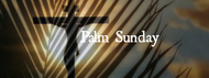 Meditations for Holy Week: Palm Sunday