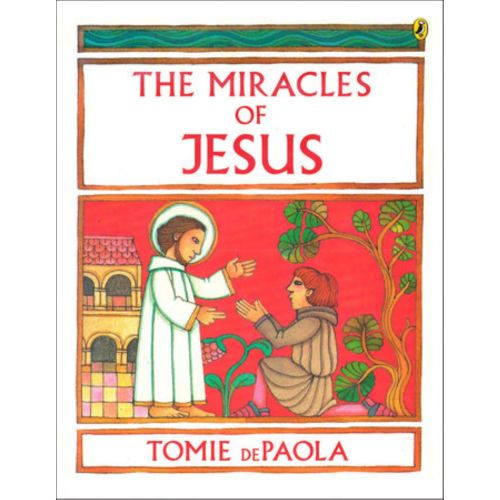The Miracles of Jesus - Tomie DePaola