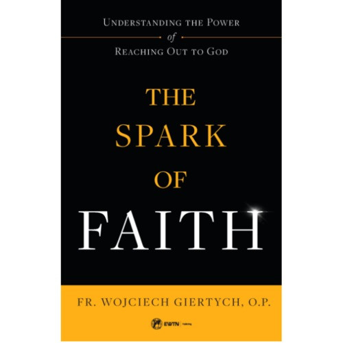 The Spark of Faith-Understanding the Power of Reaching Out to God