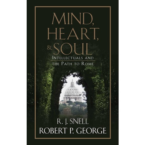 Mind, Heart, & Soul: Intellectuals and The Path to Rome