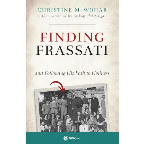 Finding Frassati - And Following His Path to Holiness