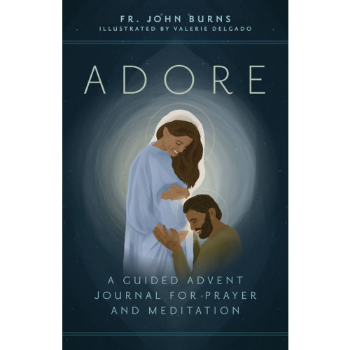 Adore: A Guided Advent Journal for Prayer and Meditation