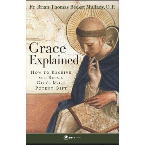 Grace Explained - How to Receive & Retain God's Most Potent Gift