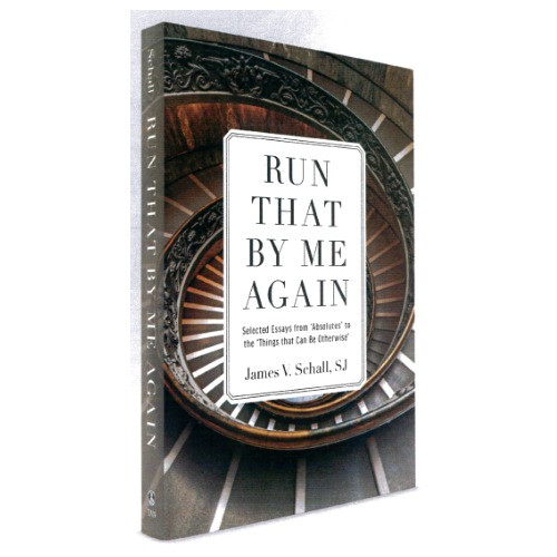 Run That By Me Again: Selected Passages from Absolutes to the Things that Can Be Otherwise