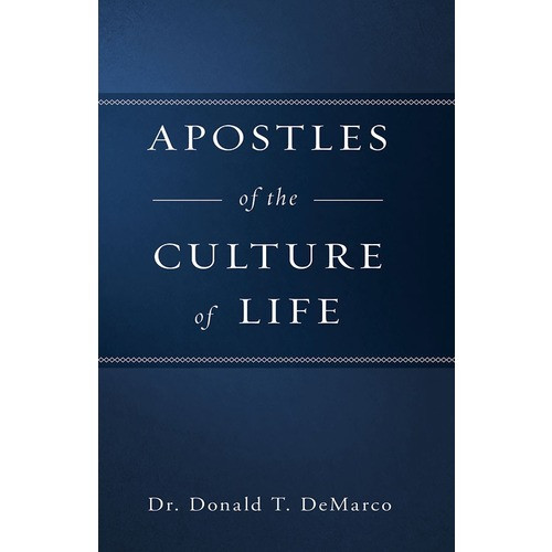 Apostles of the Culture Life