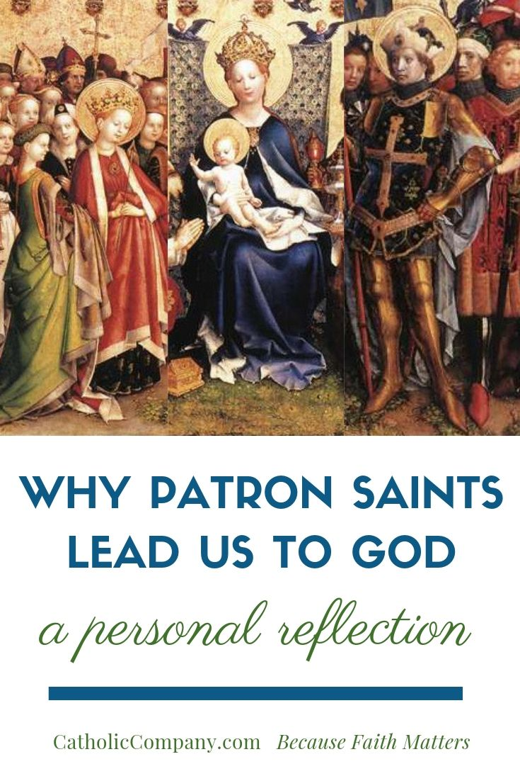 Why Our Patron Saints Draw Us Closer to God