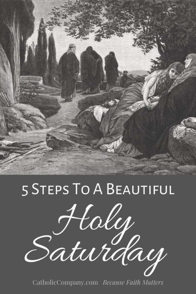 Here are some simple ways to fully and reverently participate in Holy Saturday.