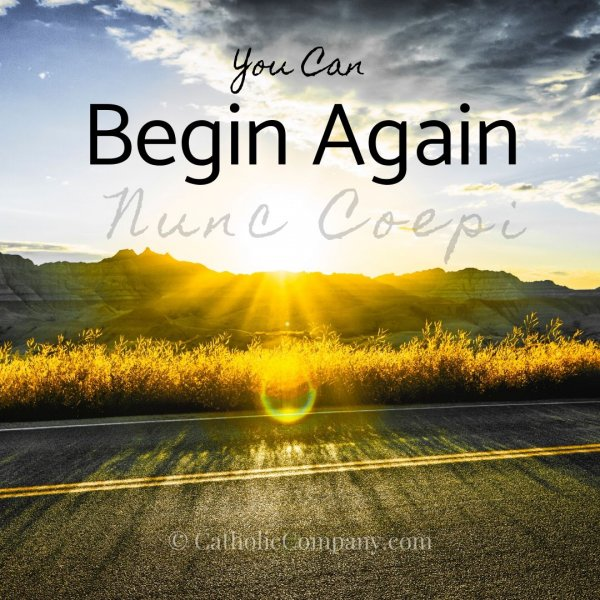 We are called to begin again, not just in the new year, but in each moment of our lives. Read on...