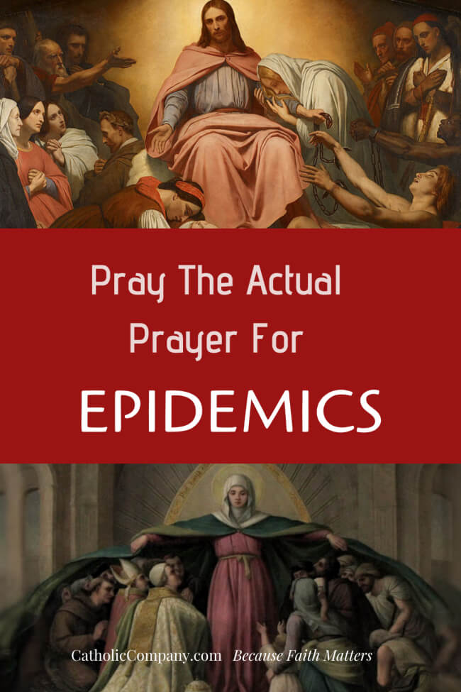 There is a prayer for times of epidemic. Let's pray it.