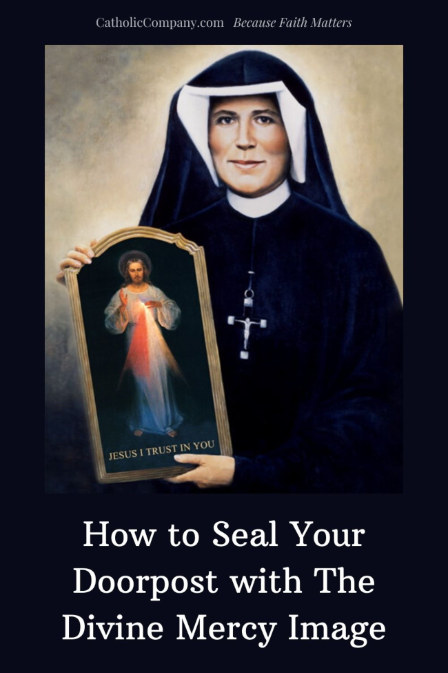 "Learn how to show faith in God by ""sealing your doorpost"" with the Divine Mercy image."