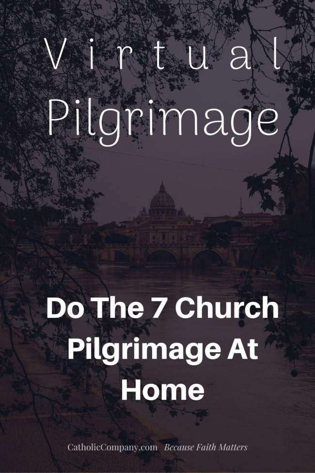 "This Holy Thursday, we'd like to help you do that by offering you a ""virtual pilgrimage"" to the Seven Churches, and invite you to pray with us at each ""visit."""