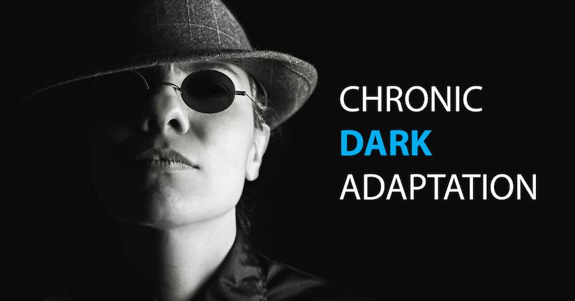 Chronic Dark Adaptation: The Problem With Wearing Sunglasses Indoors