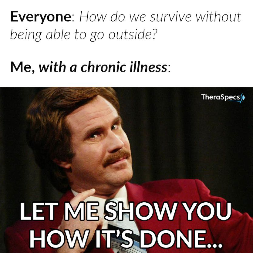 Chronic Illness Stay At Home Pro Meme