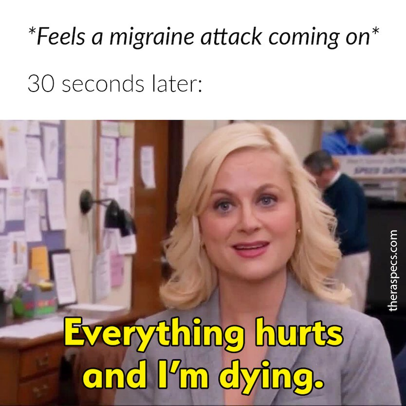 Migraine Meme, Everything Hurts, I'm Dying—Parks&Rec