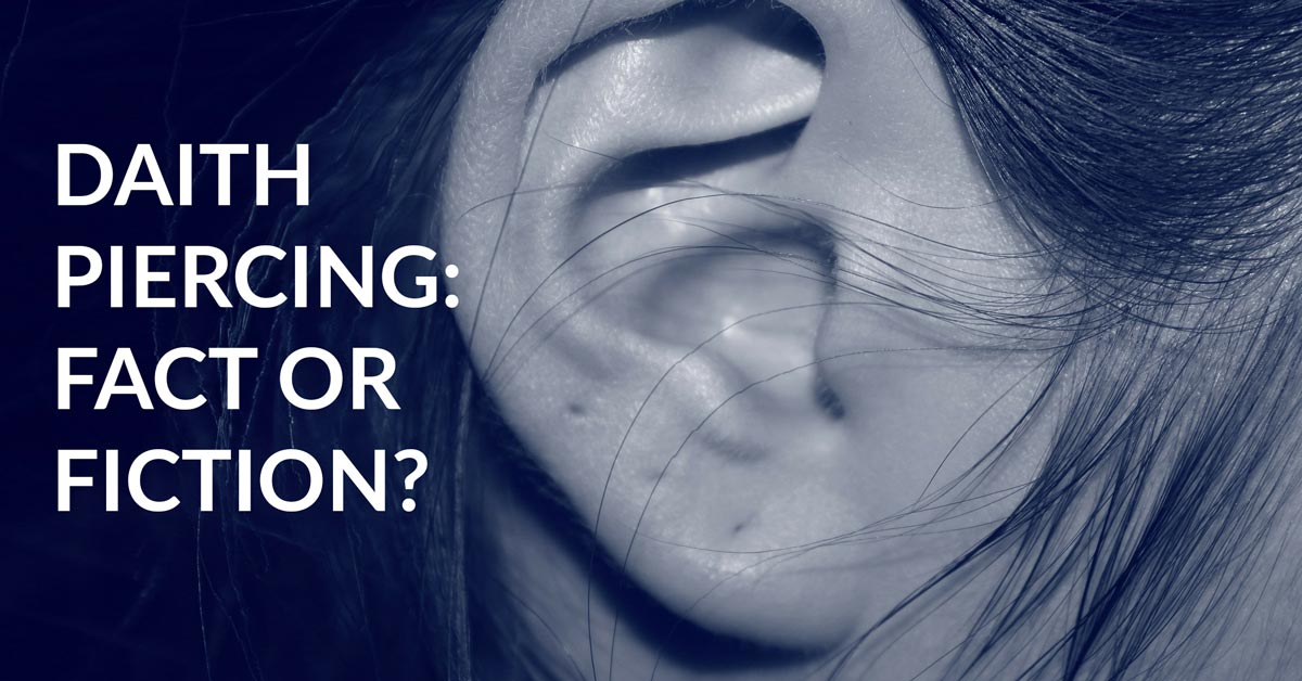 What Research Doctors And Patients Say About Daith Piercing For