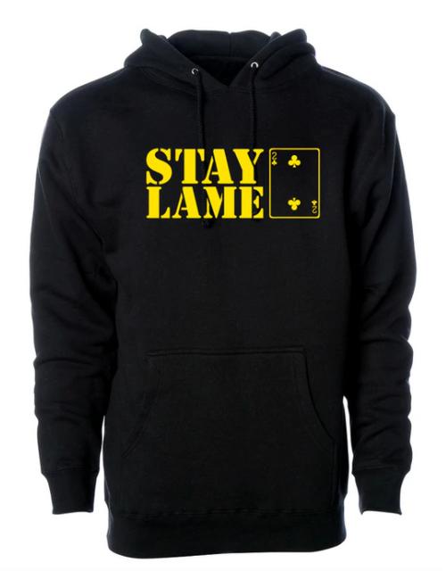 Stay Lame Hoodie