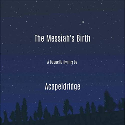 ACAPELDRIDGE - MESSIAH'S BIRTH CD