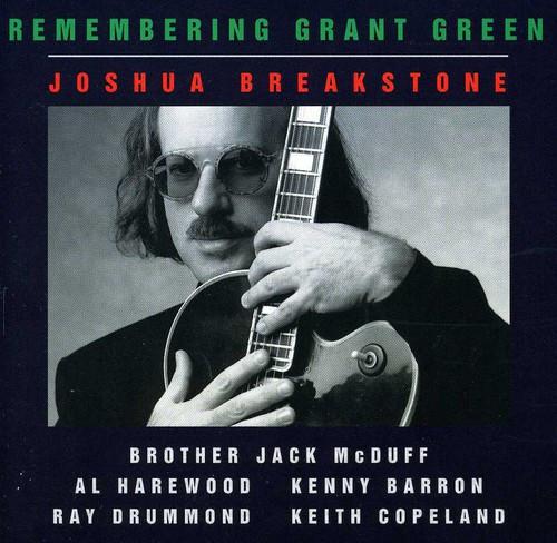 BREAKSTONE,JOSHUA - REMEMBERING GRANT GREEN CD