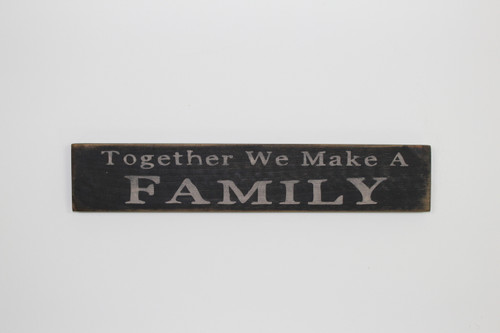 Together We Make A Family Wood Sign