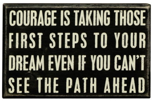 Courage Is Box Sign