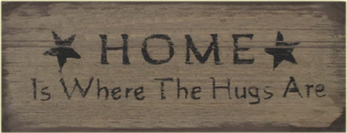 Home Is Where The Hugs Are Wooden Sign