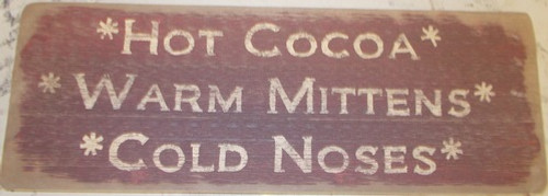 Hot Cocoa Warm Mittens Cold Noses Wooden Sign