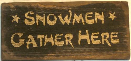 Snowmen Gather Here  Sign