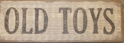 Old Toys Wooden Sign