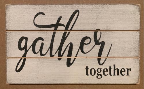Gather Together Grooved Sign