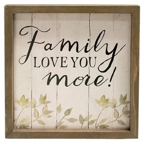Family Love You More Framed Sign