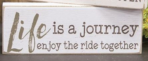 Life Is A Journey Wooden Block