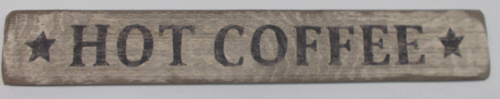 Primitive Wooden Sign - Hot Coffee