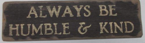 Always Be Humble Kind Wooden Sign