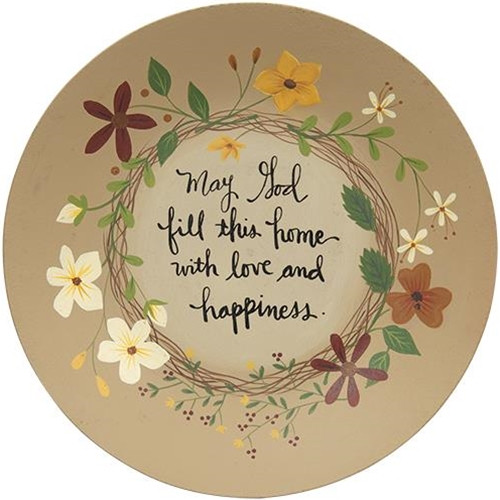 Fill This Home With Love and Happiness Plate