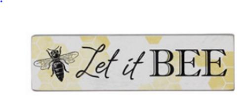 Let It Bee Block Sign