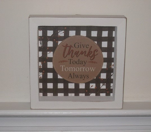 Give Thanks Today Tomorrow Always Sign