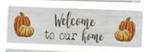 Welcome To Our Home Tabletop Sign