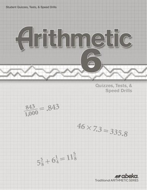 Arithmetic 6 Quizzes, Tests, and Speed Drills