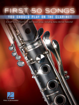 First 50 Songs You Should Play On The Clarinet Sheet Music Book