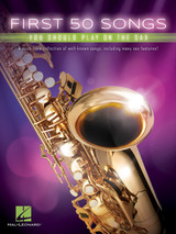First 50 Songs You Should Play On The Saxophone Sheet Music Book